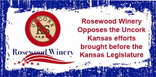 Rosewood Winery Opposes the Uncork Kansas efforts brought before the Kansas Legislature
